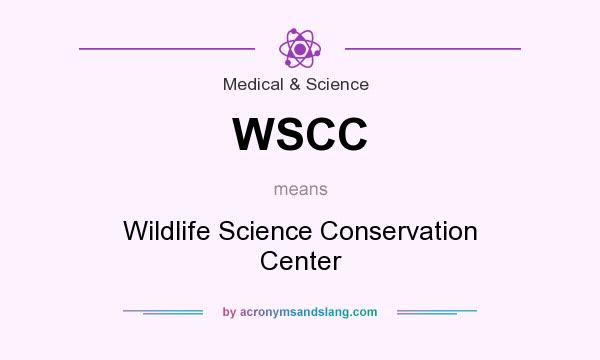 What does WSCC mean? It stands for Wildlife Science Conservation Center
