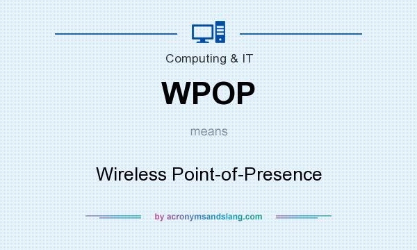 What does WPOP mean? It stands for Wireless Point-of-Presence