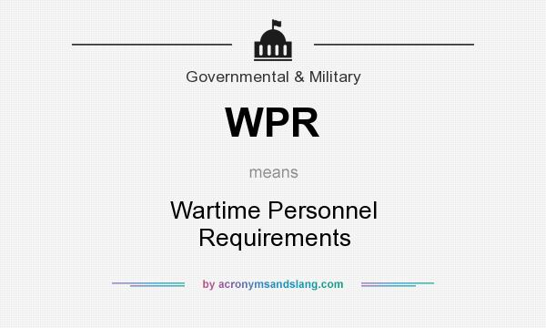 What does WPR mean? It stands for Wartime Personnel Requirements