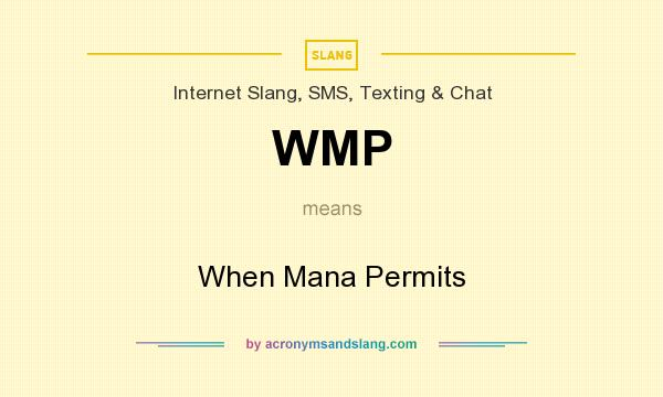What does WMP mean? It stands for When Mana Permits