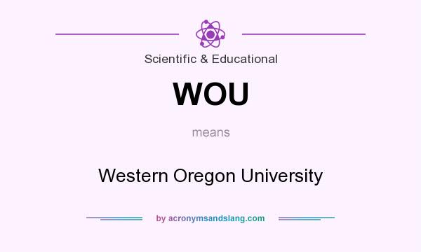 What does WOU mean? It stands for Western Oregon University
