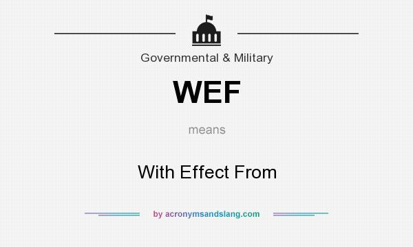 What does WEF mean? It stands for With Effect From