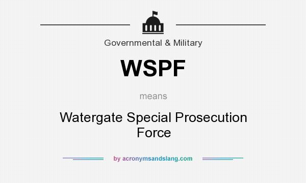 What does WSPF mean? It stands for Watergate Special Prosecution Force