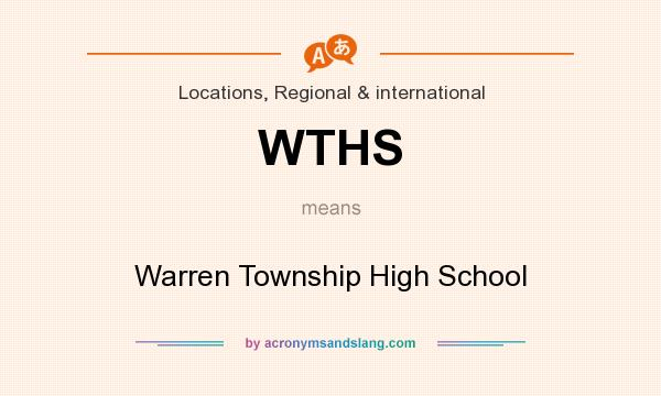 What does WTHS mean? It stands for Warren Township High School