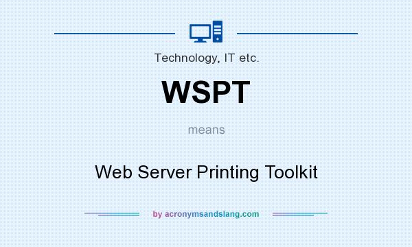 What does WSPT mean? It stands for Web Server Printing Toolkit
