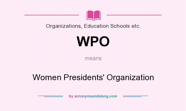 What does WPO mean? It stands for Women Presidents` Organization