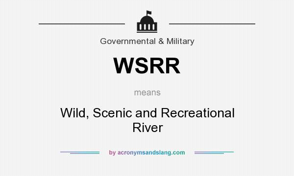 What does WSRR mean? It stands for Wild, Scenic and Recreational River