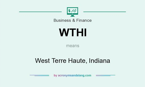 What does WTHI mean? It stands for West Terre Haute, Indiana