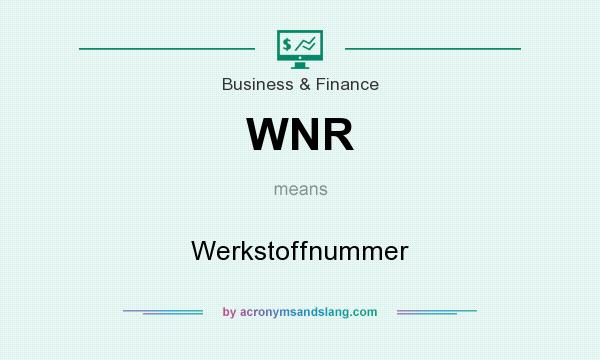 What does WNR mean? It stands for Werkstoffnummer