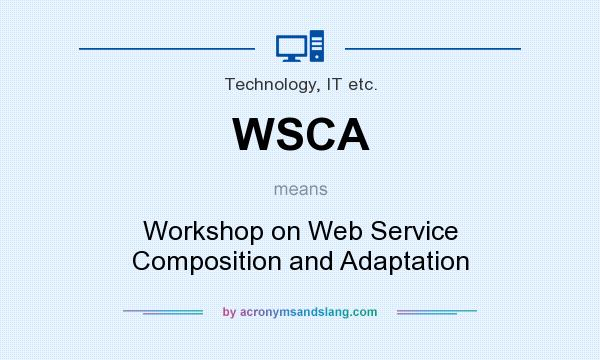 What does WSCA mean? It stands for Workshop on Web Service Composition and Adaptation