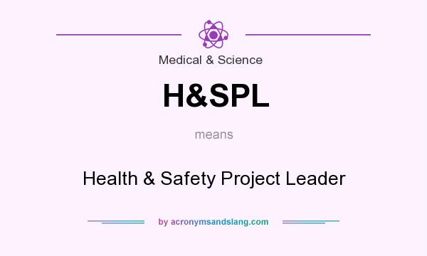 What does H&SPL mean? It stands for Health & Safety Project Leader