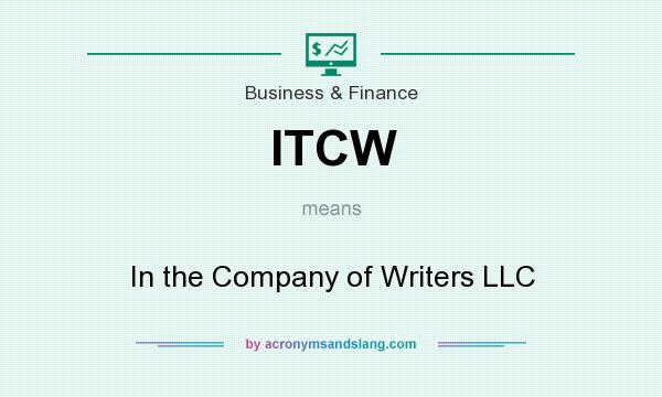 What does ITCW mean? It stands for In the Company of Writers LLC