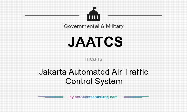 What does JAATCS mean? It stands for Jakarta Automated Air Traffic Control System