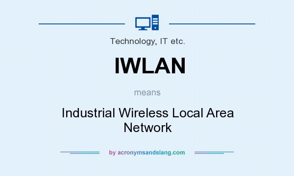What does IWLAN mean? It stands for Industrial Wireless Local Area Network