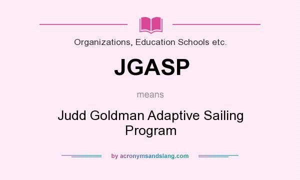 What does JGASP mean? It stands for Judd Goldman Adaptive Sailing Program