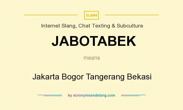 What does JABOTABEK mean? It stands for Jakarta Bogor Tangerang Bekasi