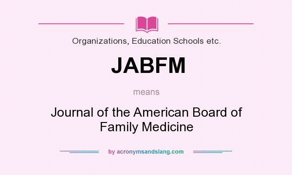 What does JABFM mean? It stands for Journal of the American Board of Family Medicine