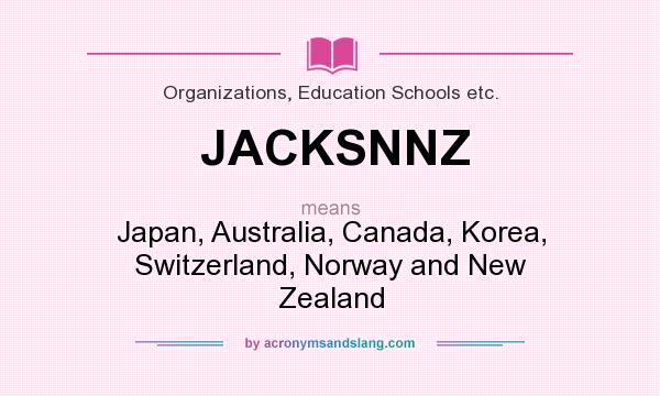 What does JACKSNNZ mean? It stands for Japan, Australia, Canada, Korea, Switzerland, Norway and New Zealand