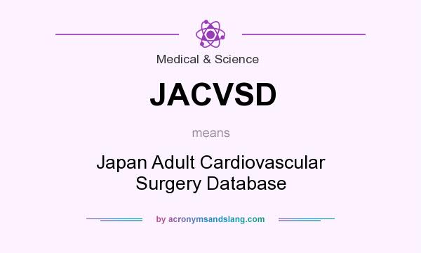 What does JACVSD mean? It stands for Japan Adult Cardiovascular Surgery Database