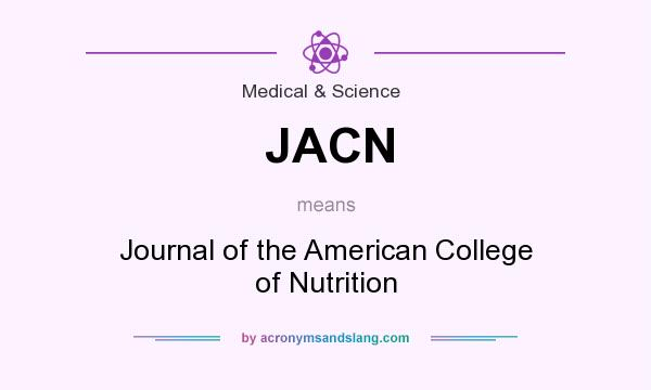What does JACN mean? It stands for Journal of the American College of Nutrition