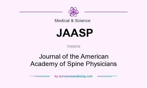 What does JAASP mean? It stands for Journal of the American Academy of Spine Physicians