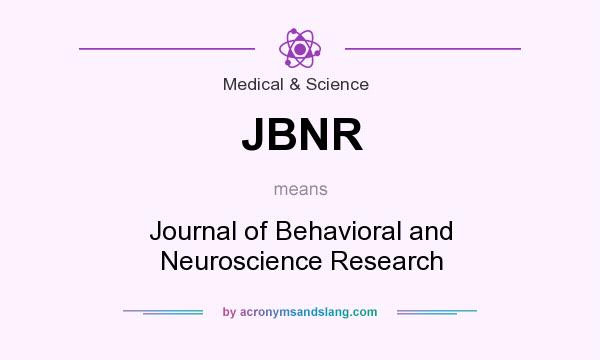 What does JBNR mean? It stands for Journal of Behavioral and Neuroscience Research