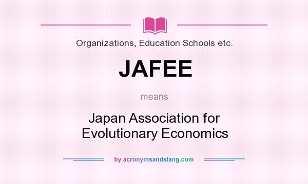 What does JAFEE mean? It stands for Japan Association for Evolutionary Economics