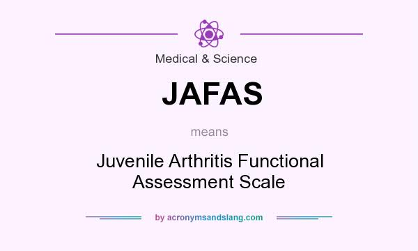 What does JAFAS mean? It stands for Juvenile Arthritis Functional Assessment Scale