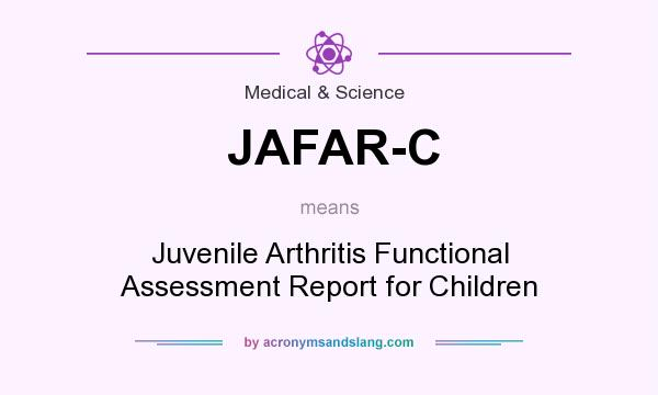 What does JAFAR-C mean? It stands for Juvenile Arthritis Functional Assessment Report for Children