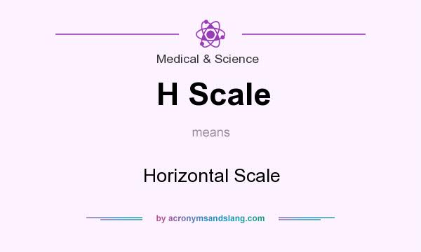 What does H Scale mean? It stands for Horizontal Scale