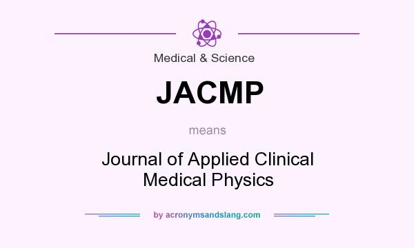 What does JACMP mean? It stands for Journal of Applied Clinical Medical Physics