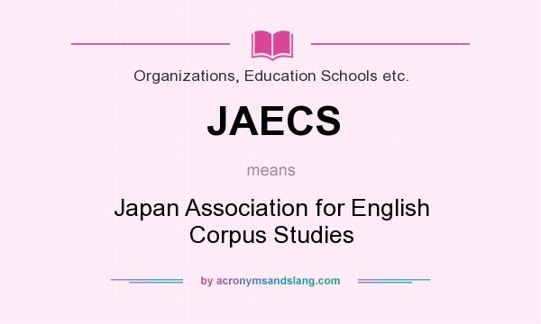 What does JAECS mean? It stands for Japan Association for English Corpus Studies