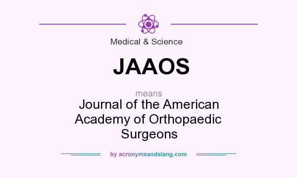 What does JAAOS mean? It stands for Journal of the American Academy of Orthopaedic Surgeons