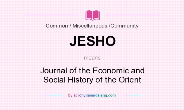 What does JESHO mean? It stands for Journal of the Economic and Social History of the Orient