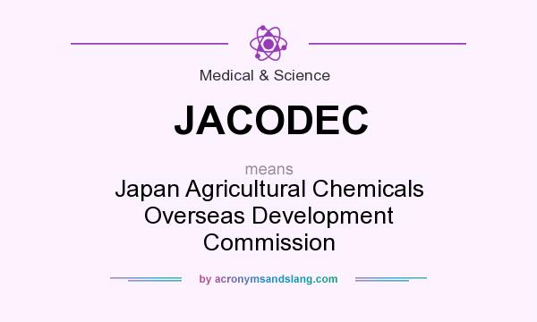 What does JACODEC mean? It stands for Japan Agricultural Chemicals Overseas Development Commission