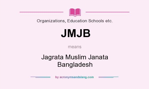 What does JMJB mean? It stands for Jagrata Muslim Janata Bangladesh
