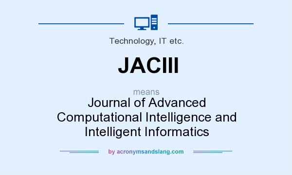 What does JACIII mean? It stands for Journal of Advanced Computational Intelligence and Intelligent Informatics