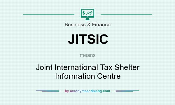 What does JITSIC mean? It stands for Joint International Tax Shelter Information Centre