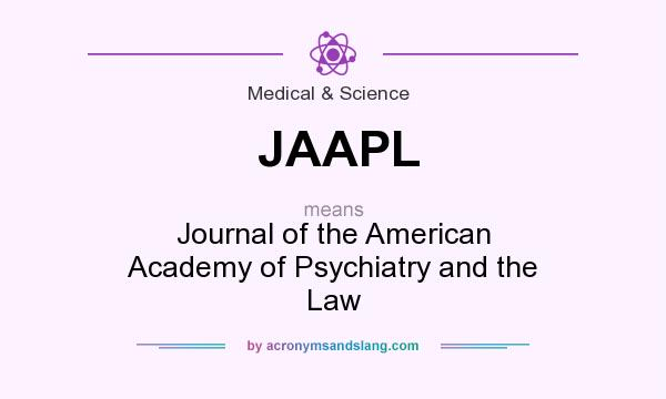 What does JAAPL mean? It stands for Journal of the American Academy of Psychiatry and the Law