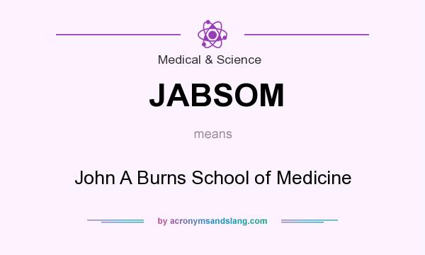 What does JABSOM mean? It stands for John A Burns School of Medicine