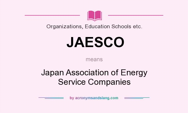 What does JAESCO mean? It stands for Japan Association of Energy Service Companies