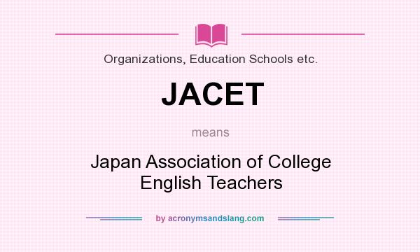 What does JACET mean? It stands for Japan Association of College English Teachers