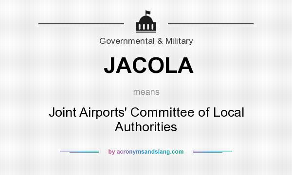 What does JACOLA mean? It stands for Joint Airports` Committee of Local Authorities
