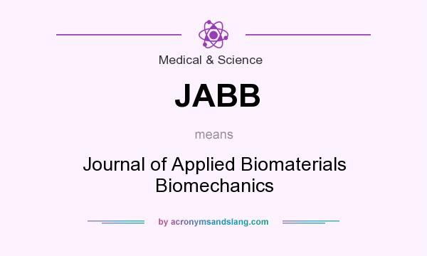 What does JABB mean? It stands for Journal of Applied Biomaterials Biomechanics
