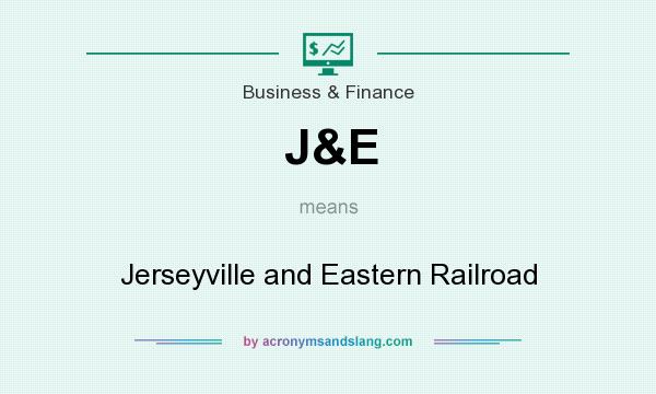 What does J&E mean? It stands for Jerseyville and Eastern Railroad