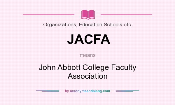 What does JACFA mean? It stands for John Abbott College Faculty Association