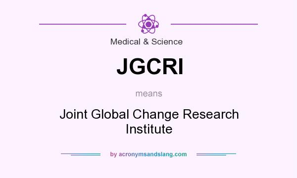 What does JGCRI mean? It stands for Joint Global Change Research Institute