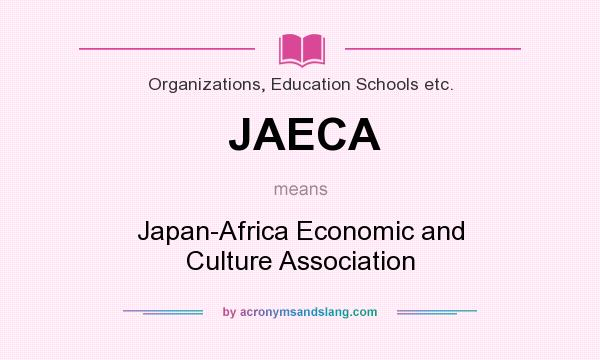 What does JAECA mean? It stands for Japan-Africa Economic and Culture Association