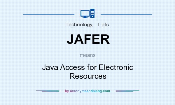 What does JAFER mean? It stands for Java Access for Electronic Resources