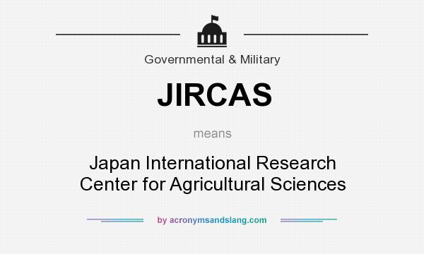What does JIRCAS mean? It stands for Japan International Research Center for Agricultural Sciences
